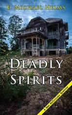 Deadly Spirits by E. Michael Helms
