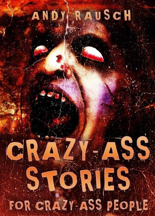 Andy Rausch Crazy Ass Cover
