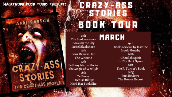 Andy Rausch Crazy Ass Stories - Blackthorn Book Tours Presents
